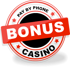 casino bonus pay by phone